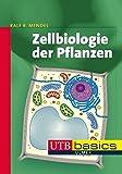 Zellbiologie der Pflanzen (utb basics, Band 3423) - Ralf R. Mendel