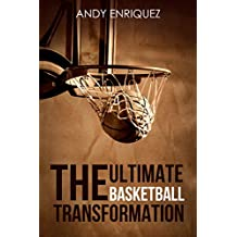 The Ultimate Basketball Transformation  (English Edition)
