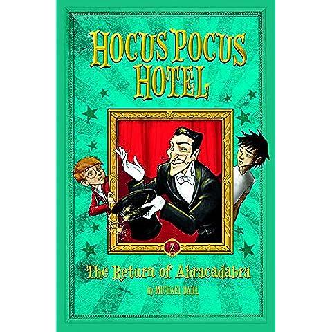 The Return of Abracadabra (Hocus Pocus Hotel)
