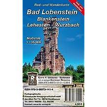Bad Lobenstein - Blankenstein - Lehesten - Wurzbach: Rad- und Wanderkarte (wetterfest)