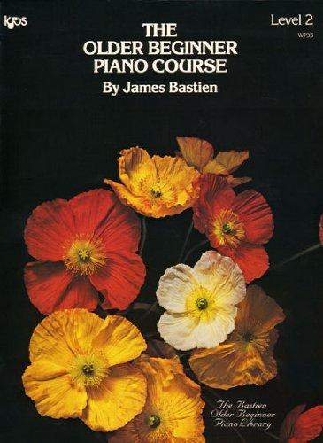 Older Beginner Piano Course: Level 2 by James Bastien (12-Nov-1997) Paperback