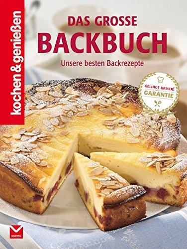 Das große Backbuch: Unsere besten Backrezepte (Kochen & Genießen)