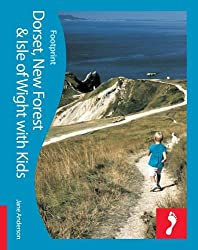 Dorset, New Forest & Isle of Wight Footprint with Kids (Footprint Travel With Kids)