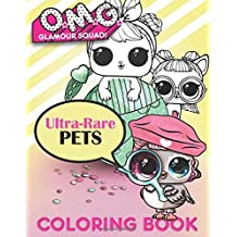 O.M.G. Glamour Squad: Ultra-Rare Pets Coloring Book For Kids