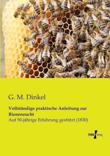 Vollstaendige praktische Anleitung zur Bienenzucht