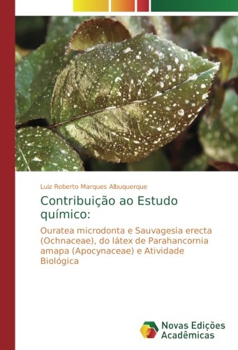 Contribuição ao Estudo químico:: Ouratea microdonta e Sauvagesia erecta (Ochnaceae), do látex de Parahancornia amapa (Apocynaceae) e Atividade Biológica