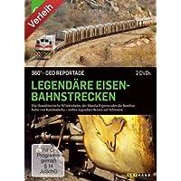 360 Grad - GEO Reportage - Legendäre Eisenbahnstrecken