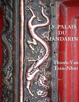 Le Palais du Mandarin par [Tran-Nhut, Thanh-Van]