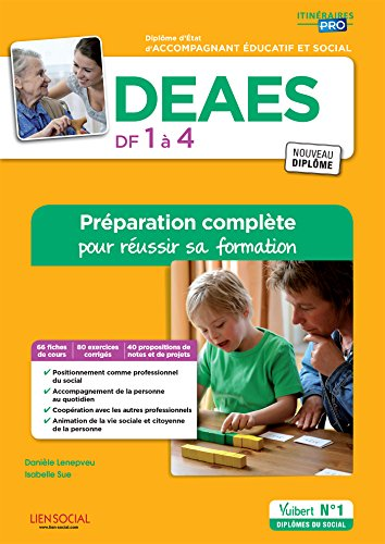 DEAES - Domaines de formation 1 à 4 - Préparation complète pour réussir sa formation - Diplôme d'État d'Accompagnant éducatif et social Collection