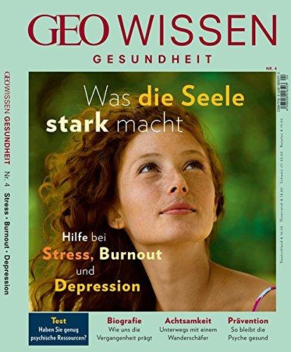 GEO Wissen Gesundheit / GEO Wissen Gesundheit mit DVD 4/16 - Was die Seele stark macht: DVD: Die große Achtsamkeitsbox