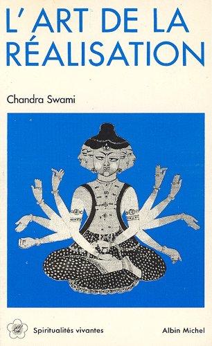 L'Art de la réalisation par Chandra Swami