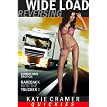 Wide Load Reversing (Cuckolding Erotica) (Wide Load... Trilogy Book 2)