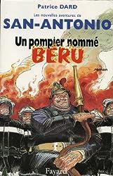 Un pompier nommé Béru : Les Nouvelles aventures de San-Antonio (Littérature Française)
