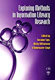 Exploring Methods in Information Literacy Research (Topics in Australasian Library an...
