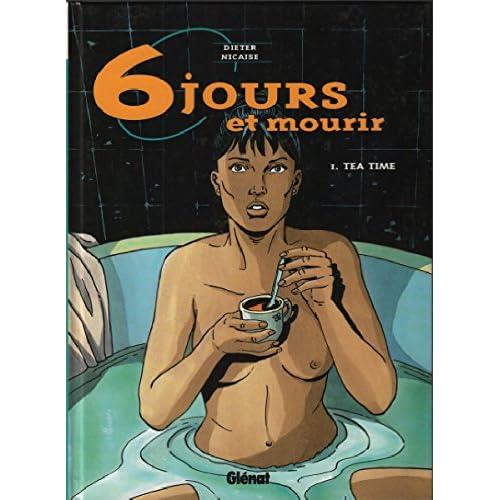 Six jours et mourir, tome 1 : Tea party