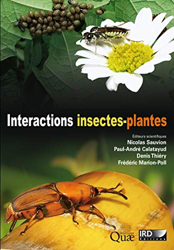 Interactions insectes-plantes (Référence) par Calatayud Paul-,Denis Thiéry,Nicolas Sauvion,Frédéric Marion-Poll,Paul-André Calatayud