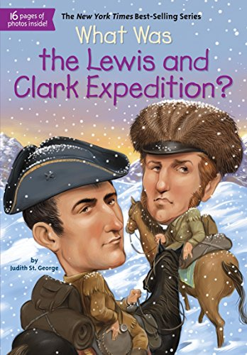 What Was The Lewis And Clark Expedition? por Judith St. George