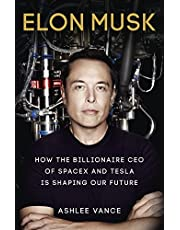 Elon Musk How the Billionaire CEO of Spacex and Tesla is Sh