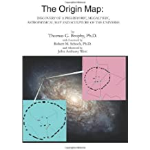 The Origin Map: Discovery of a Prehistoric, Megalithic, Astrophysical Map and Sculpture of the Universe by Thomas G. Brophy (2002-09-30)