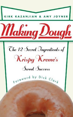 making-dough-the-12-secret-ingredients-of-krispy-kremes-sweet-success-by-kirk-kazanjian-2003-10-17