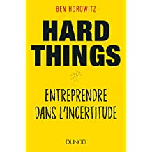 Hard Things - Entreprendre dans l'incertitude