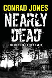 NEARLY DEAD: the prequel to The Child Taker (Detective Alec Ramsay Series Book 0)