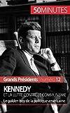 Kennedy et la lutte contre le communisme: Le golden boy de la politique américaine