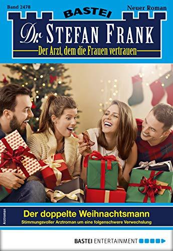 Dr. Stefan Frank 2478 - Arztroman: Der doppelte Weihnachtsmann
