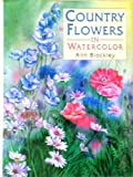Cover of: Country Flowers in Watercolour | Ann Blockley