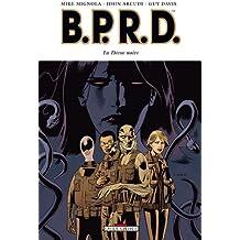 B.P.R.D. T10: La déesse noire
