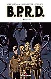 B.P.R.D. T10 - La déesse noire