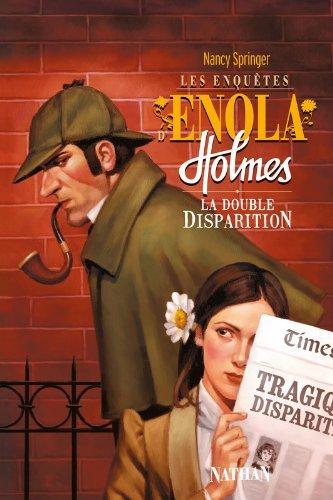 Les enqu?ates d'Enola Holmes, Tome 1 : La double disparition by Nancy Springer (2009-06-04)