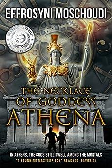 The Necklace of Goddess Athena: A Greek gods fantasy novel for the family by [Moschoudi, Effrosyni]