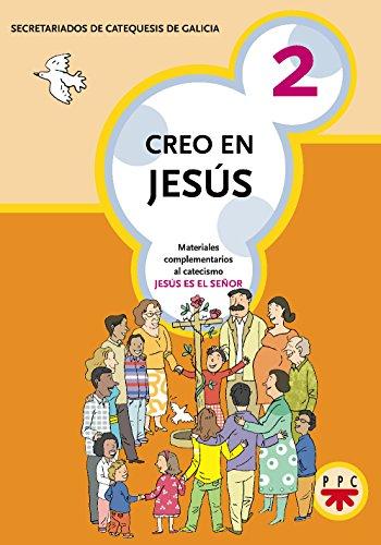 Creo en Jesús 2 : materiales complementarios al catecismo Jesús es el Señor