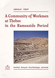 A community of workmen at thebes in the ramesside period by J. Cerny (2001-01-01)