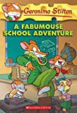 [A Fabumouse School Adventure] (By: Geronimo Stilton) [published: October, 2009]