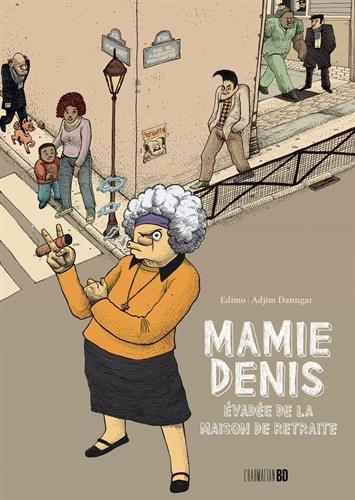 Mamie Denis : Evadée de la maison de retraite