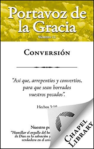 Conversión (Portavoz de la Gracia nº 11) por Charles Spurgeon