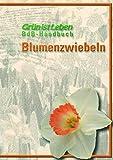 BdB-Handbuch Blumenzwiebeln (Grün ist Leben)