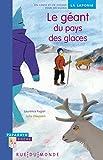 Le géant du pays des glaces : Un conte et un dossier pour découvrir la Laponie