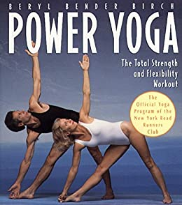 Power Yoga: The Total Strength and Flexibility Workout ...
