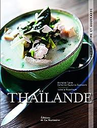 Thaïlande : Cuisine intime et gourmande
