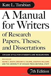 A Manual for Writers of Research Papers, Theses, and Dissertations: Chicago Style for Students and Researchers (Chicago Guides to Writing, Editing and Publishing)