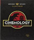 Cinemology. La grande storia del cinema, in sintesi. Ediz. a colori