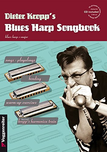 Kropp's Blues Harp Songbook: For beginners and everyone who wants to expand and refine their playing...