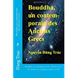 Bouddha, un contemporain des Anciens Grecs: Bouddha, un contemporain des Anciens Grecs