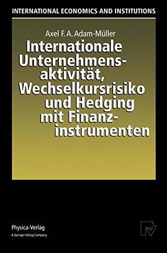 Internationale Unternehmensaktivität, Wechselkursrisiko und Hedging mit Finanzinstrumenten (International Economics and Institutions)