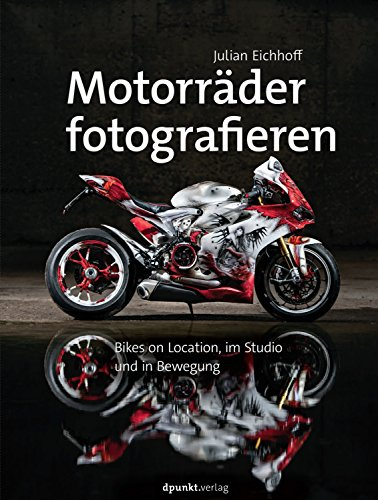 Motorräder fotografieren: Bikes on Location, im Studio und in Bewegung -