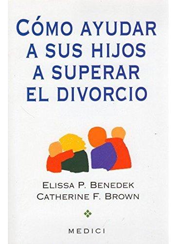 Cómo ayudar a sus hijos a superar el divorcio (NIÑOS Y ADOLESCENTES)