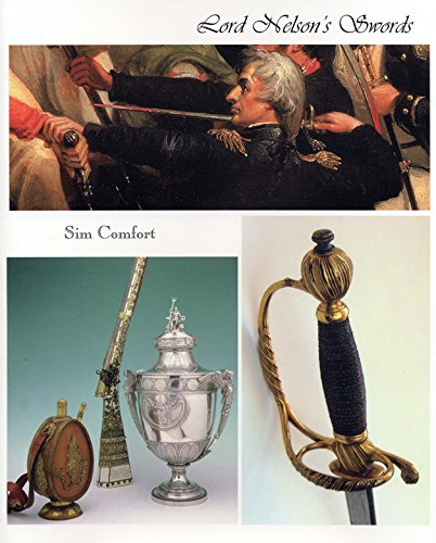 Lord Nelson's Swords: Including a Survey of Naval City of London, Egyptian Club and Lloyd's Patriotic Fund Swords (Naval Swords and Dirks) (Naval Dirk)